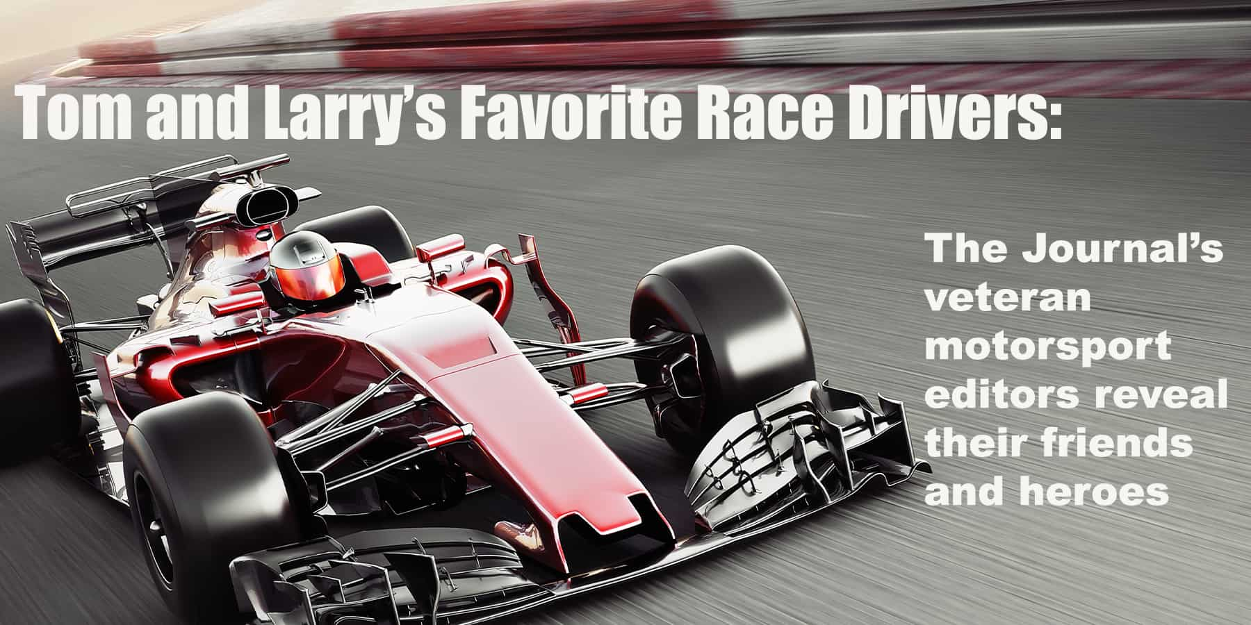 Tom and Larry pick their favorite racers