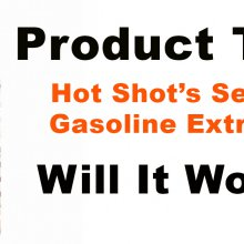 Product review: Hot Shot Gasoline Extreme